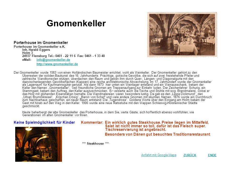 Gnomenkeller Porterhouse im Gnomenkeller Porterhouse im Gnomenkeller e.K. Inh. Harald Eggers Holm 3 24937 Flensburg Tel.: 0461 - 22 11 6 Fax: 0461 - 1
