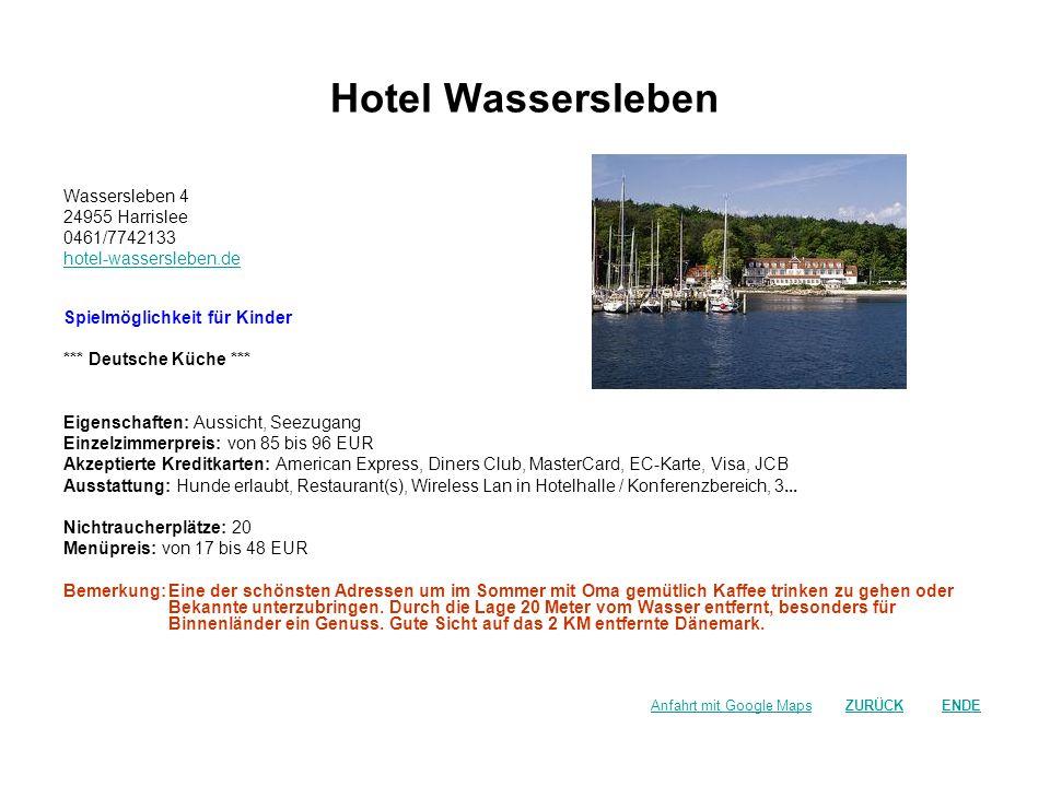 Hotel Wassersleben Wassersleben 4 24955 Harrislee 0461/7742133 hotel-wassersleben.de Spielmöglichkeit für Kinder *** Deutsche Küche *** Eigenschaften: