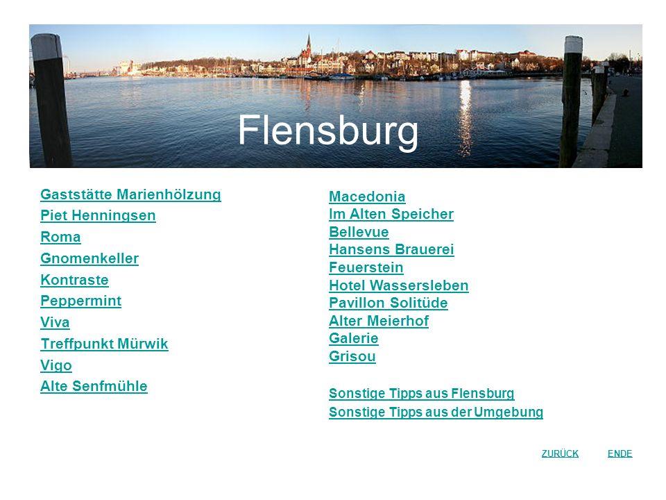 Flensburg Gaststätte Marienhölzung Piet Henningsen Roma Gnomenkeller Kontraste Peppermint Viva Treffpunkt Mürwik Vigo Alte Senfmühle ZURÜCKENDE Macedo