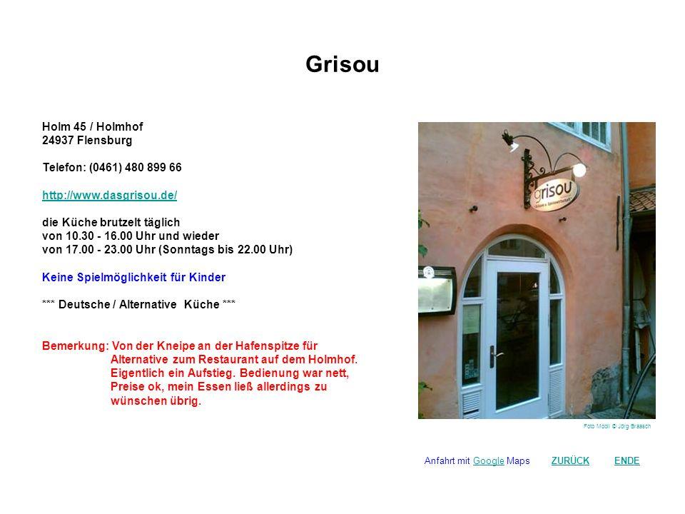 Alte Senfmühle Holm 45 / Holmhof 24937 Flensburg Telefon: (0461) 80 72 636 http://www.alte-senfmuehle.de/ 11.00 Uhr bis 23.00 Uhr Keine Spielmöglichkeit für Kinder *** Deutsche Küche / Steakhouse*** Bemerkung: Netter Versuch ein Steakhouse auf einem Hinterhof zu installieren.