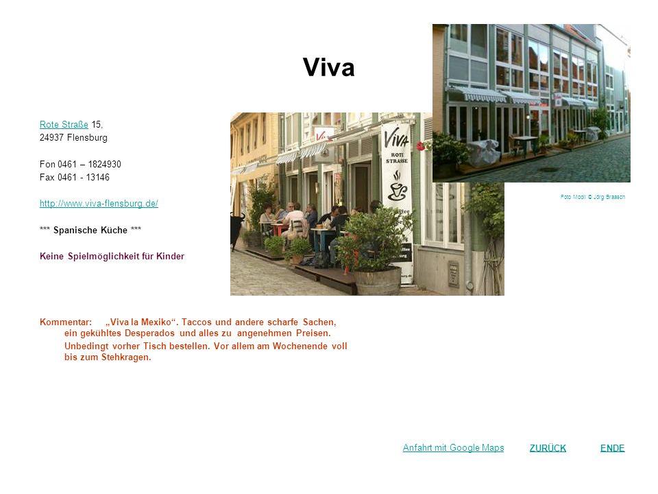 Viva Rote StraßeRote Straße 15, 24937 Flensburg Fon 0461 – 1824930 Fax 0461 - 13146 http://www.viva-flensburg.de/ *** Spanische Küche *** Keine Spielm