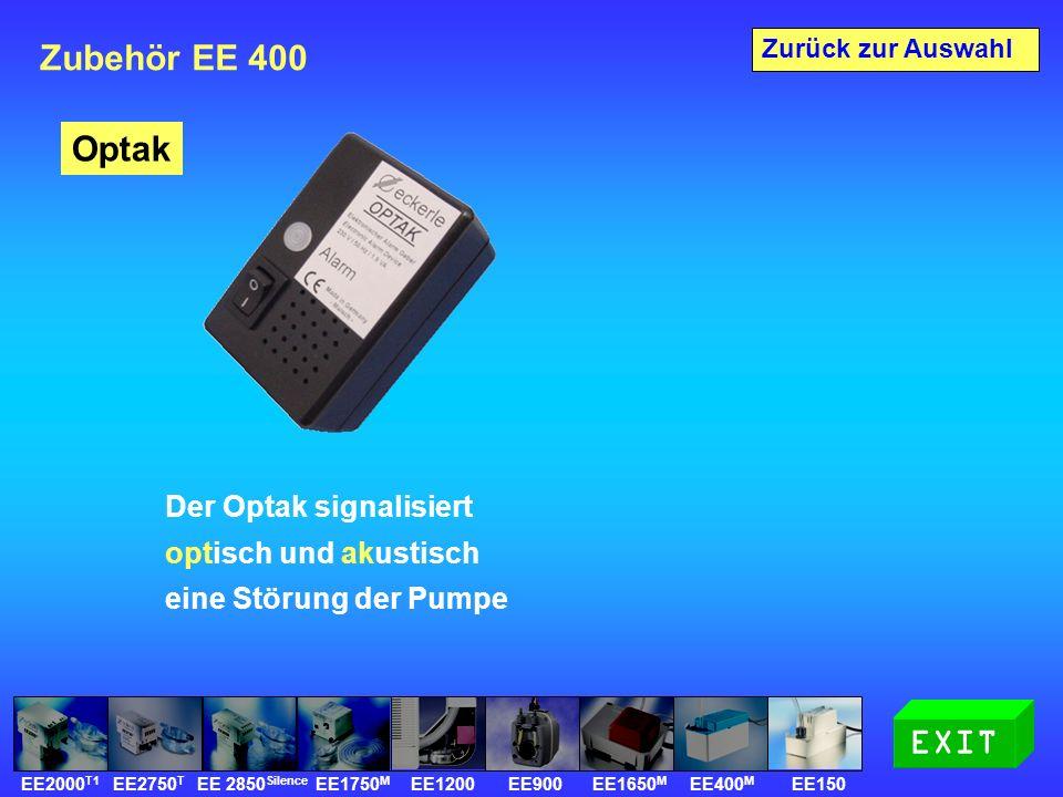 Zubehör EE 400 Der Optak signalisiert optisch und akustisch eine Störung der Pumpe Zurück zur Auswahl Optak EXIT EE2000 T1 EE2750 T EE 2850 Silence EE1750 M EE1200 EE900 EE1650 M EE400 M EE150