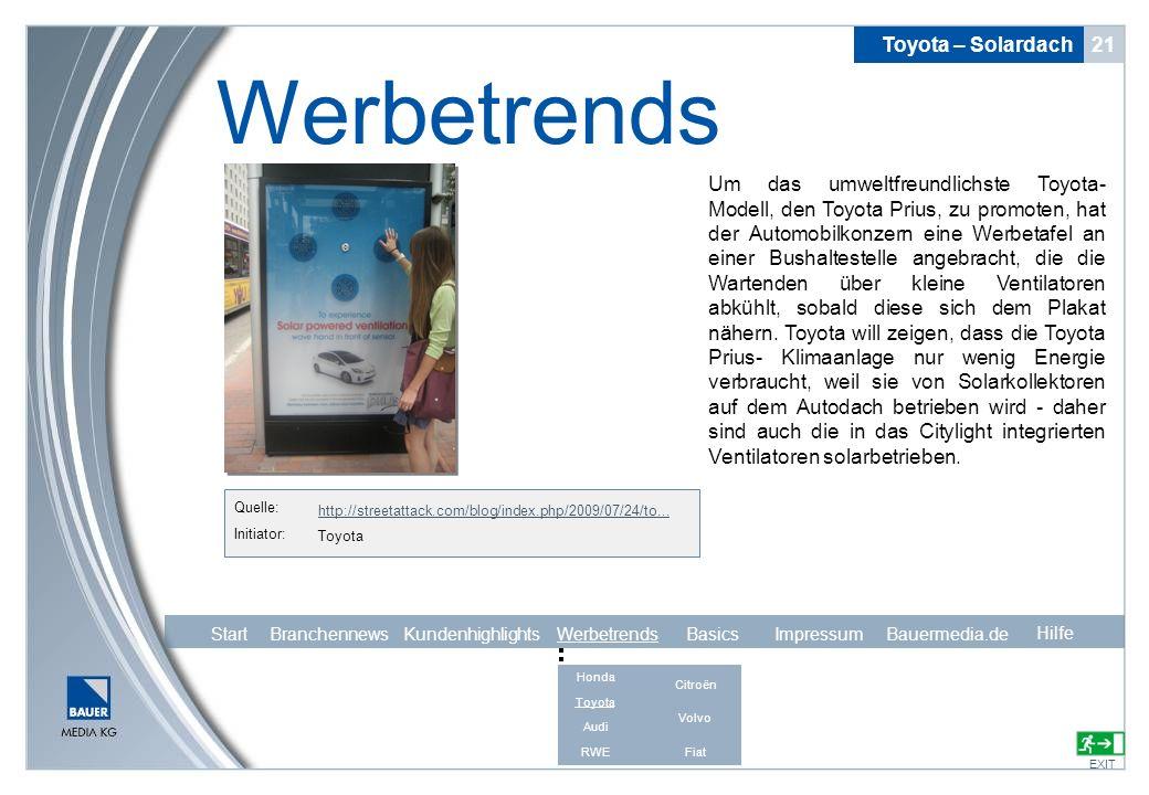 Toyota – Solardach 21 Werbetrends EXIT Hilfe http://streetattack.com/blog/index.php/2009/07/24/to... Quelle: Initiator: Toyota Um das umweltfreundlich