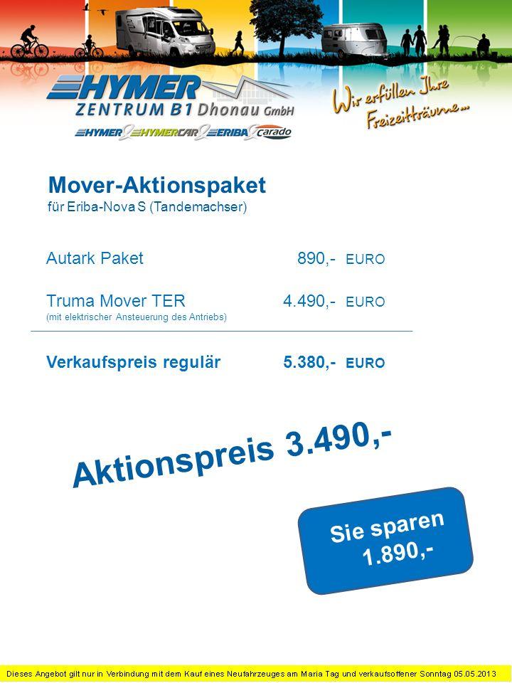 Autark Paket510,- EURO Truma Mover SER (mit elektrischer Ansteuerung des Antriebs) 2.590,- EURO Verkaufspreis regulär3.100,- EURO Sie sparen 1.110,- Mover-Aktionspaket für Eriba-Touring Aktionspreis 1.990,-
