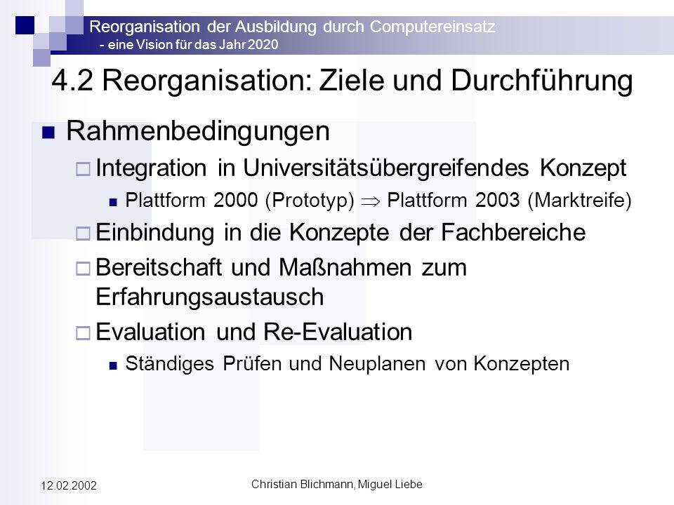 Reorganisation der Ausbildung durch Computereinsatz - eine Vision für das Jahr 2020 Christian Blichmann, Miguel Liebe 12.02.2002 4.2 Reorganisation: Z