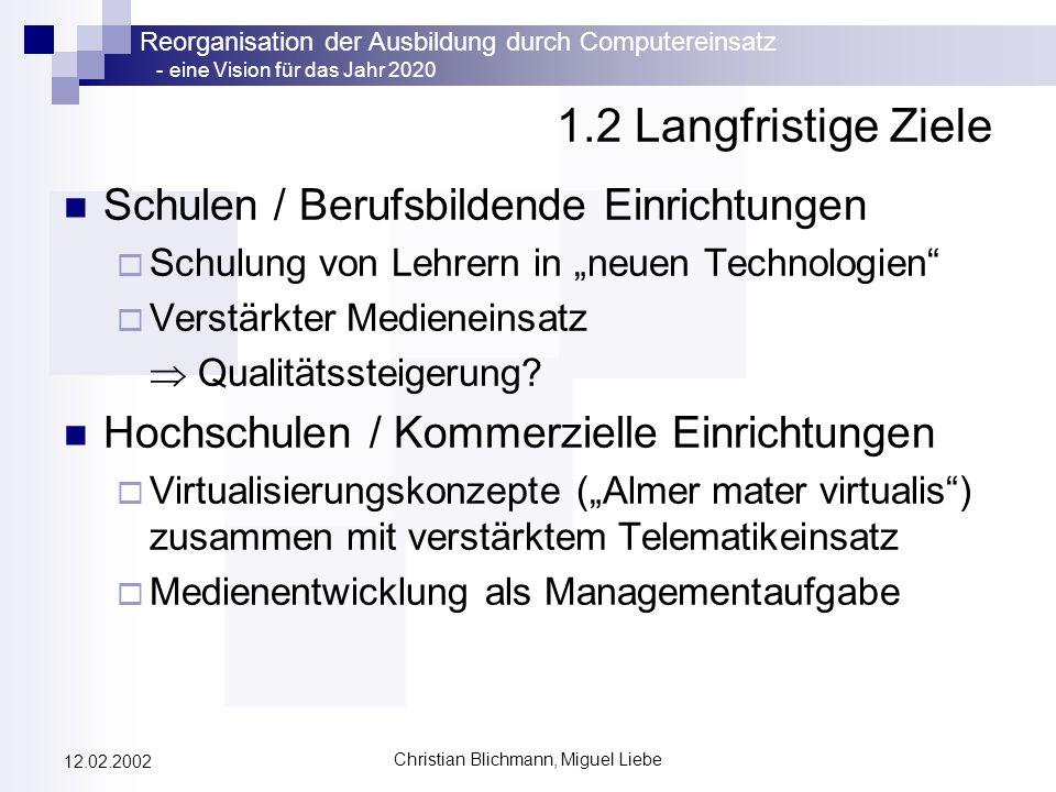Reorganisation der Ausbildung durch Computereinsatz - eine Vision für das Jahr 2020 Christian Blichmann, Miguel Liebe 12.02.2002 7.