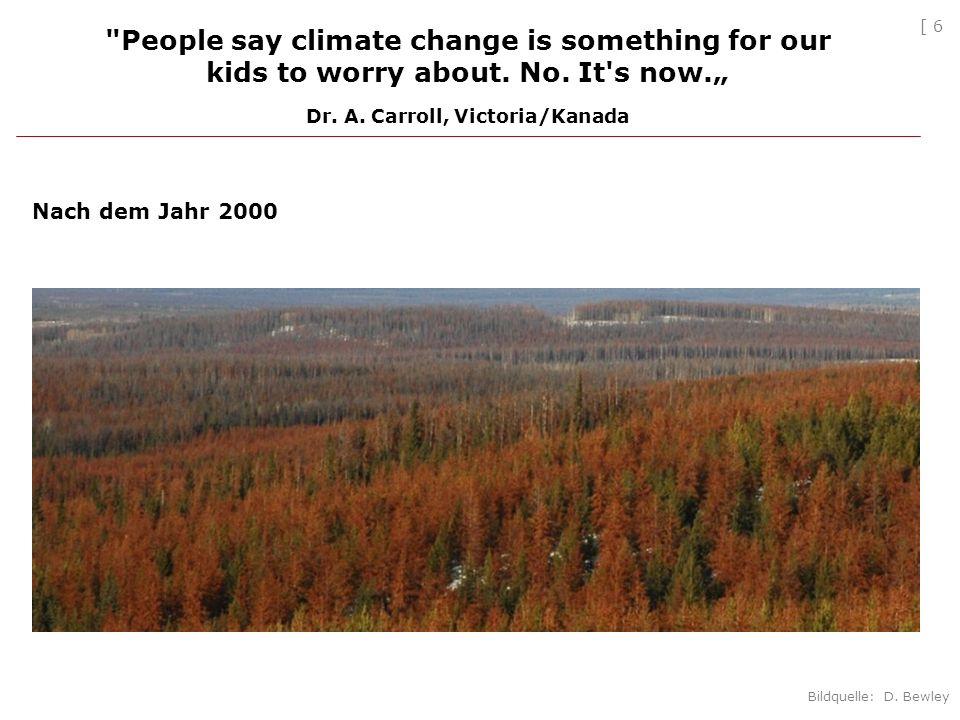[ 27 Mountain Pine Beetle (MPB) Fazit: Eine kleine Temperaturänderung richtet in British Columbia (via Mountain Pine Beetle) beträchtlichen Schaden an Ökosystem und Wirtschaft an.