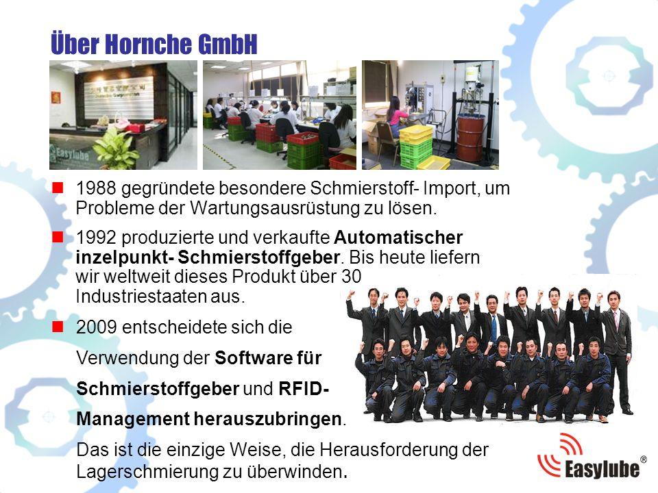 Über Hornche GmbH 1988 gegründete besondere Schmierstoff- Import, um Probleme der Wartungsausrüstung zu lösen.
