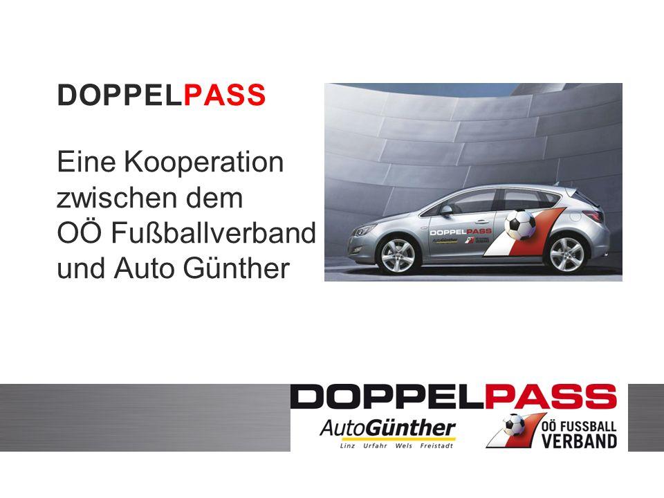 DOPPELPASS Eine Kooperation zwischen dem OÖ Fußballverband und Auto Günther