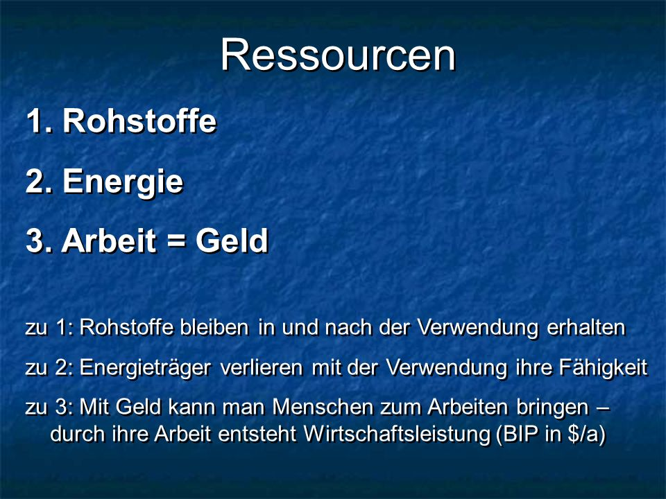 Ressourcen 1.Rohstoffe 2. Energie 3.