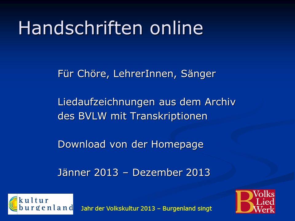 Jahr der Volkskultur 2013 – Burgenland singt Handschriften online Für Chöre, LehrerInnen, Sänger Liedaufzeichnungen aus dem Archiv des BVLW mit Transk