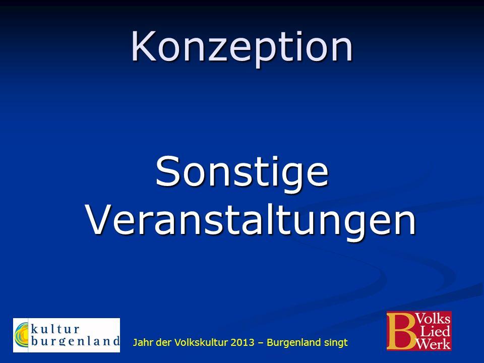Jahr der Volkskultur 2013 – Burgenland singt Konzeption Sonstige Veranstaltungen