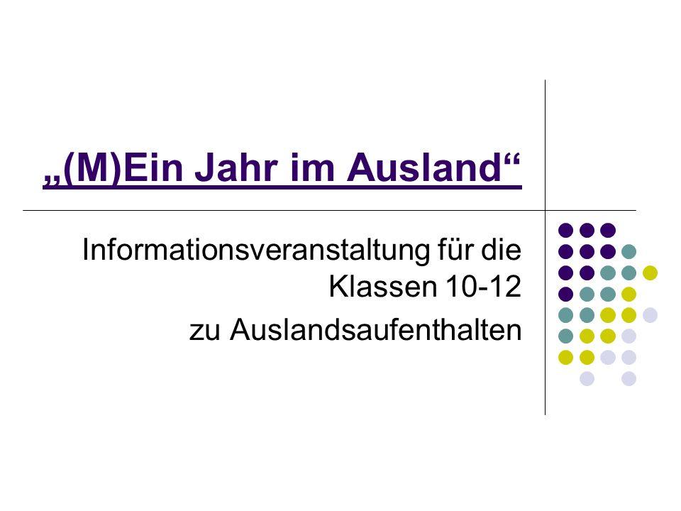 (M)Ein Jahr im Ausland Informationsveranstaltung für die Klassen 10-12 zu Auslandsaufenthalten
