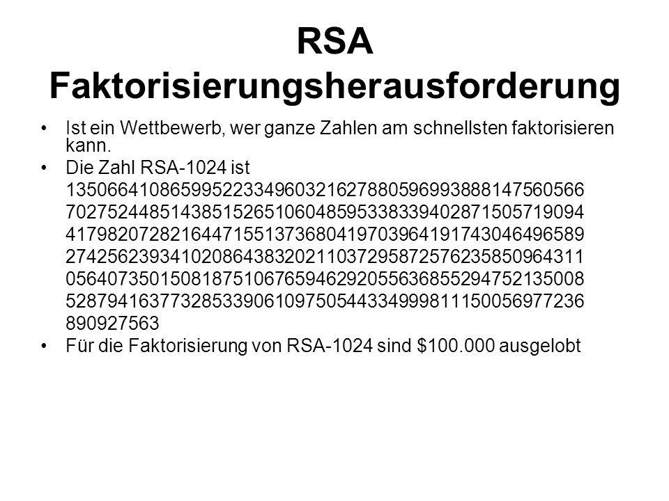 RSA Faktorisierungsherausforderung Ist ein Wettbewerb, wer ganze Zahlen am schnellsten faktorisieren kann. Die Zahl RSA-1024 ist 135066410865995223349