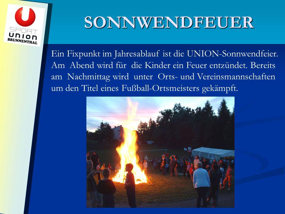SONNWENDFEUER Ein Fixpunkt im Jahresablauf ist die UNION-Sonnwendfeier.