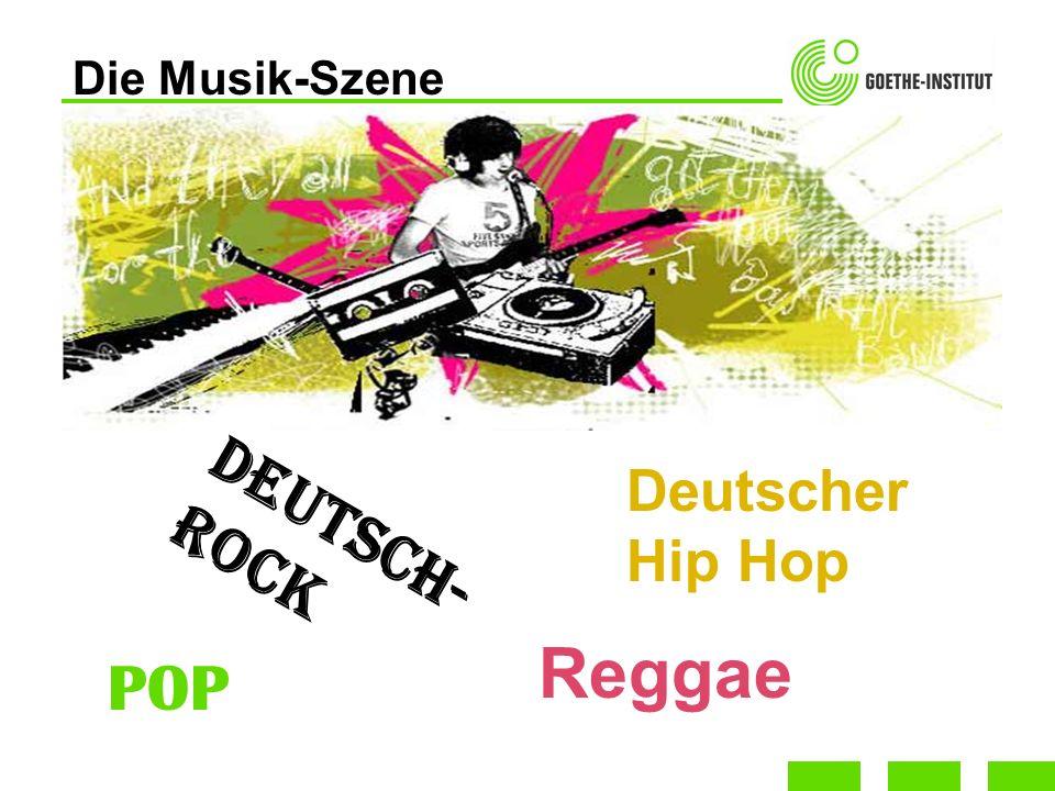 Die Musik-Szene Deutsch- ROCK Reggae POP Deutscher Hip Hop