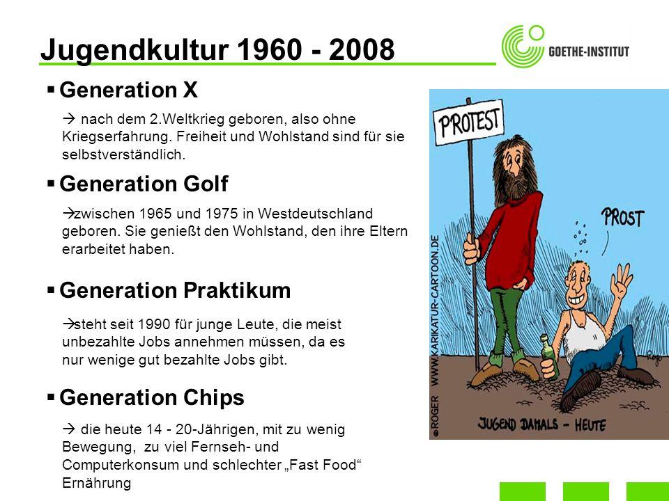 Generation X Generation Golf Generation Praktikum Generation Chips Jugendkultur 1960 - 2008 nach dem 2.Weltkrieg geboren, also ohne Kriegserfahrung. F