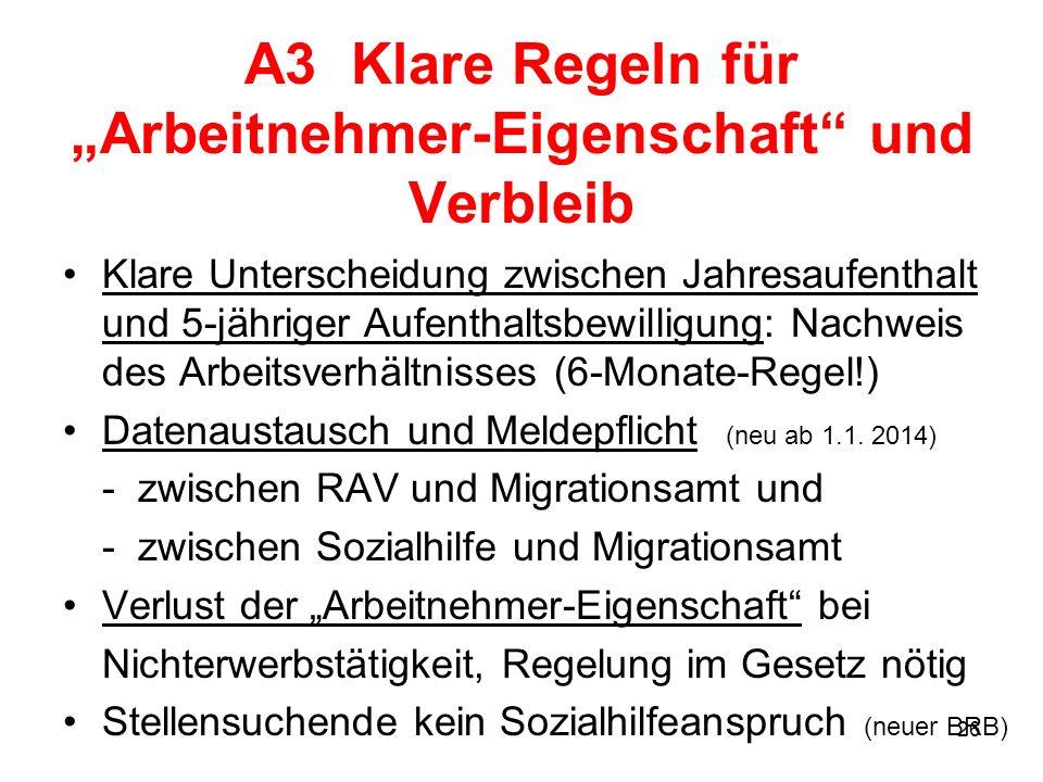 26 A3 Klare Regeln für Arbeitnehmer-Eigenschaft und Verbleib Klare Unterscheidung zwischen Jahresaufenthalt und 5-jähriger Aufenthaltsbewilligung: Nac