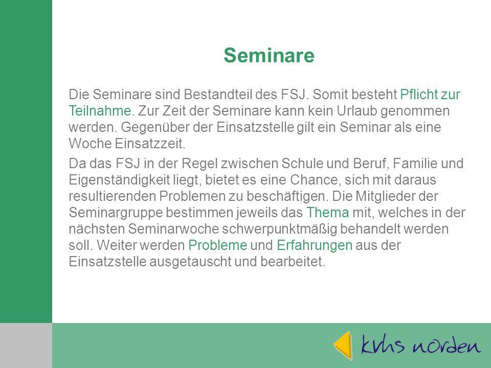 Seminare Die Seminare sind Bestandteil des FSJ.Somit besteht Pflicht zur Teilnahme.