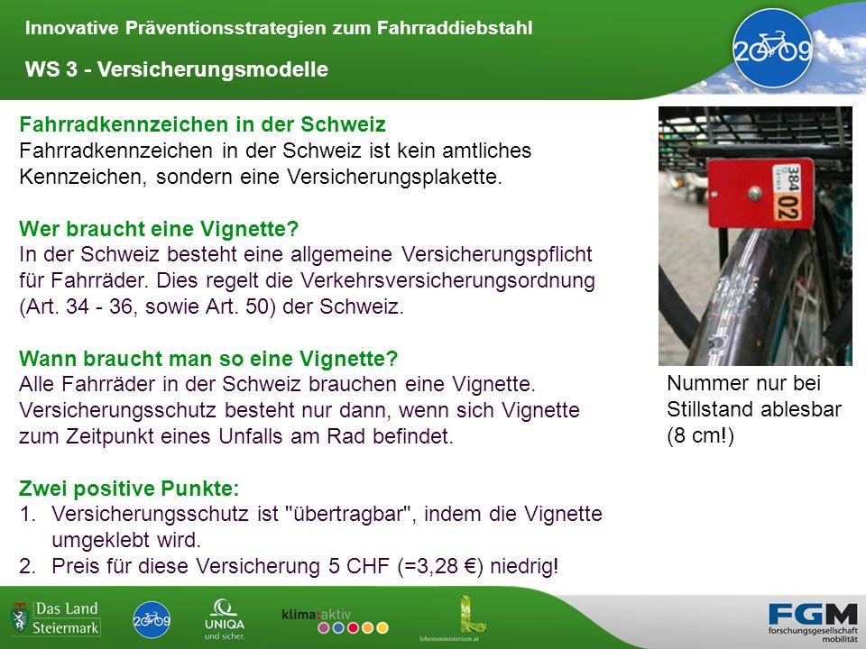 Innovative Präventionsstrategien zum Fahrraddiebstahl WS 3 - Versicherungsmodelle Fahrradkennzeichen in der Schweiz Fahrradkennzeichen in der Schweiz