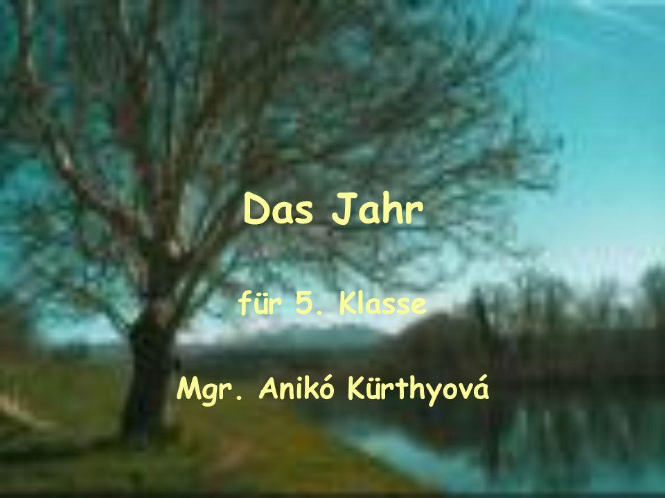 Das Jahr für 5. Klasse Mgr. Anikó Kürthyová