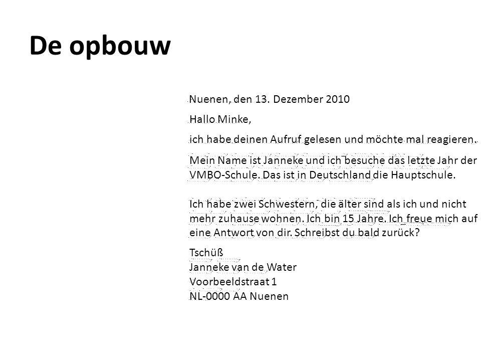 De opbouw Nuenen, den 13. Dezember 2010 Hallo Minke, ich habe deinen Aufruf gelesen und möchte mal reagieren. Mein Name ist Janneke und ich besuche da