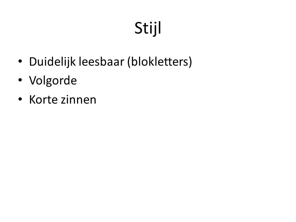 Stijl Duidelijk leesbaar (blokletters) Volgorde Korte zinnen