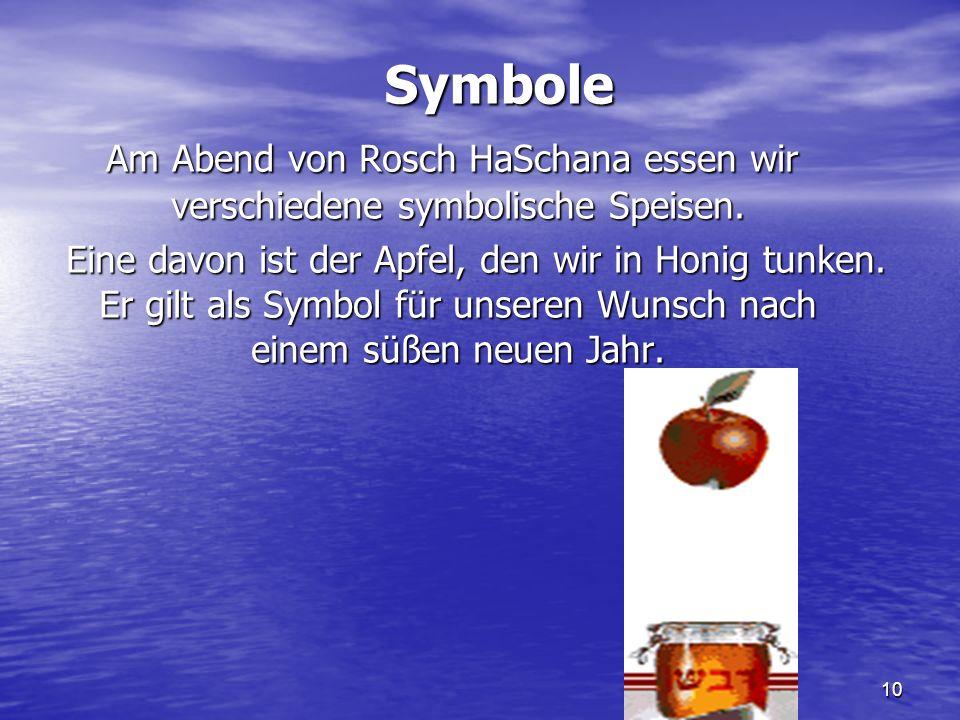 10 Symbole Am Abend von Rosch HaSchana essen wir verschiedene symbolische Speisen. Am Abend von Rosch HaSchana essen wir verschiedene symbolische Spei