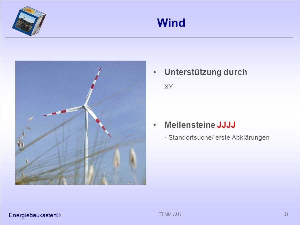 Energiebaukasten® 34TT.MM.JJJJ Wind Unterstützung durch XY Meilensteine JJJJ - Standortsuche/ erste Abklärungen