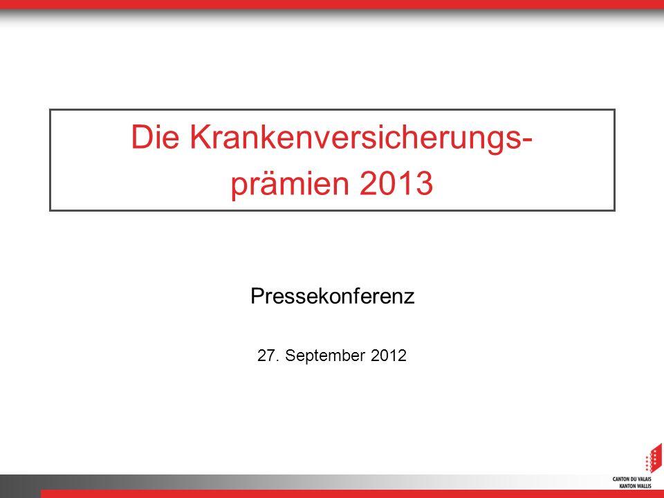 Die Krankenversicherungs- prämien 2013 Pressekonferenz 27. September 2012
