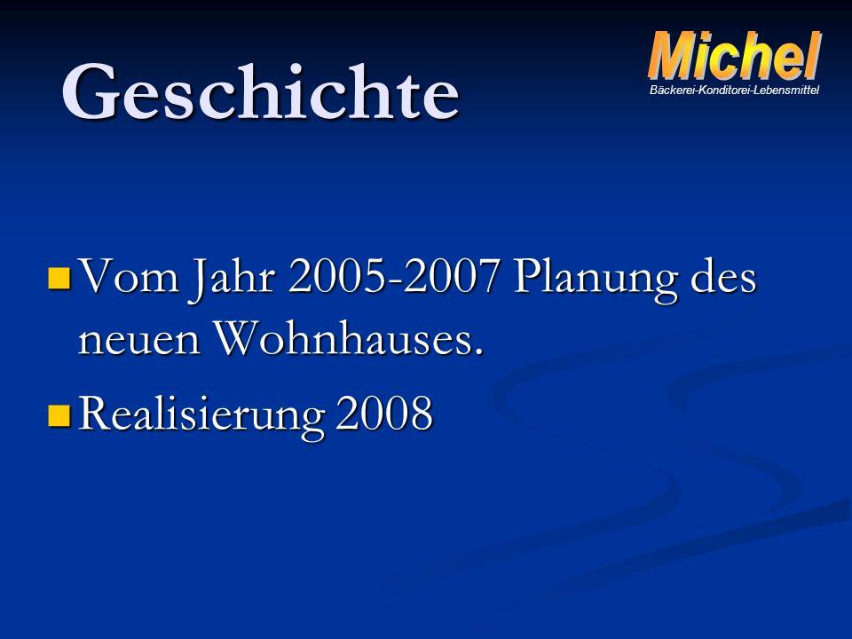 Vom Jahr 2005-2007 Planung des neuen Wohnhauses. Vom Jahr 2005-2007 Planung des neuen Wohnhauses. Realisierung 2008 Realisierung 2008 Bäckerei-Kondito