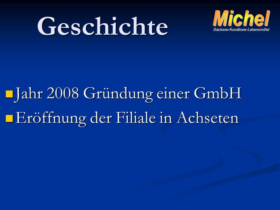 Geschichte Jahr 2008 Gründung einer GmbH Jahr 2008 Gründung einer GmbH Eröffnung der Filiale in Achseten Eröffnung der Filiale in Achseten Bäckerei-Ko