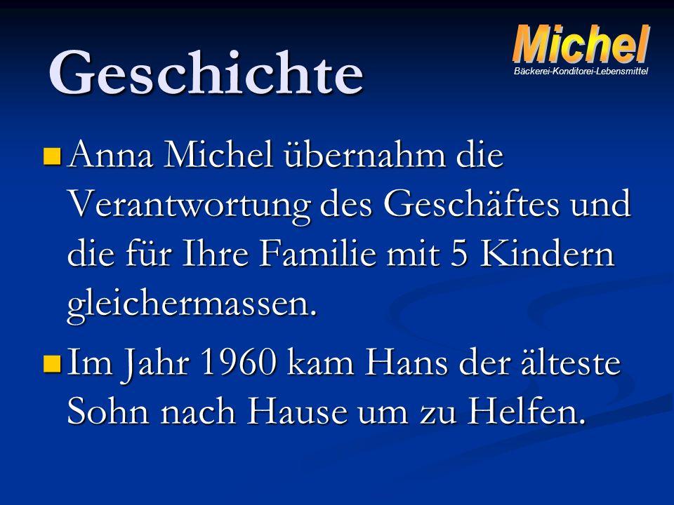 Anna Michel übernahm die Verantwortung des Geschäftes und die für Ihre Familie mit 5 Kindern gleichermassen. Anna Michel übernahm die Verantwortung de