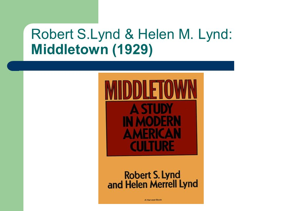 Überblick 1.Biographie: R. S. Lynd / H. Merrell Lynd 2.