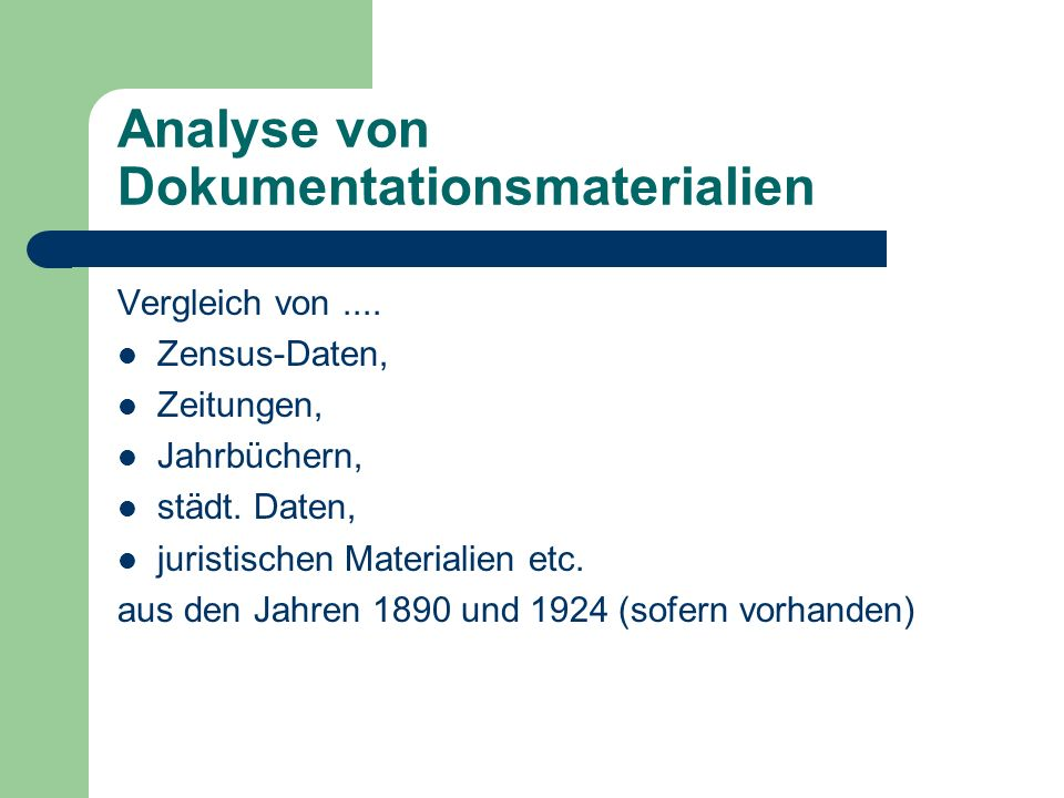 Analyse von Dokumentationsmaterialien Vergleich von.... Zensus-Daten, Zeitungen, Jahrbüchern, städt. Daten, juristischen Materialien etc. aus den Jahr