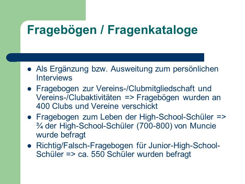 Fragebögen / Fragenkataloge Als Ergänzung bzw. Ausweitung zum persönlichen Interviews Fragebogen zur Vereins-/Clubmitgliedschaft und Vereins-/Clubakti