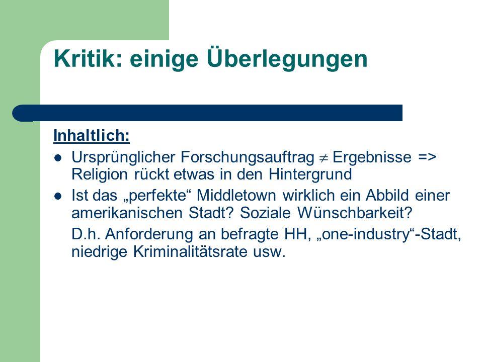 Kritik: einige Überlegungen Inhaltlich: Ursprünglicher Forschungsauftrag Ergebnisse => Religion rückt etwas in den Hintergrund Ist das perfekte Middle