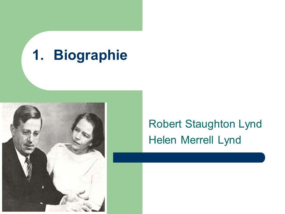 1.Biographie Robert Staughton Lynd Helen Merrell Lynd