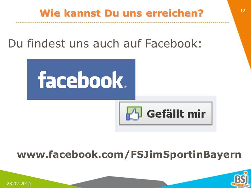 28.02.2014 12 Wie kannst Du uns erreichen? www.facebook.com/FSJimSportinBayern Du findest uns auch auf Facebook: