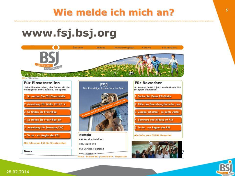 28.02.2014 9 Wie melde ich mich an? www.fsj.bsj.org