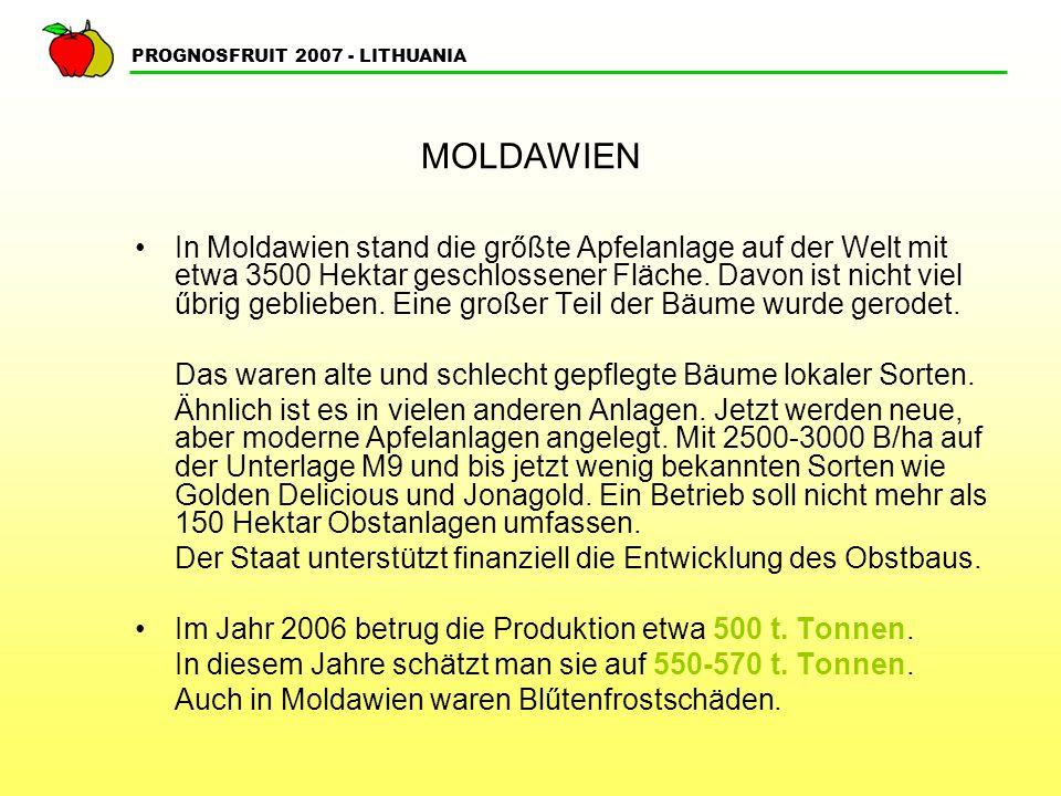 PROGNOSFRUIT 2007 - LITHUANIA MOLDAWIEN In Moldawien stand die grőßte Apfelanlage auf der Welt mit etwa 3500 Hektar geschlossener Fläche.