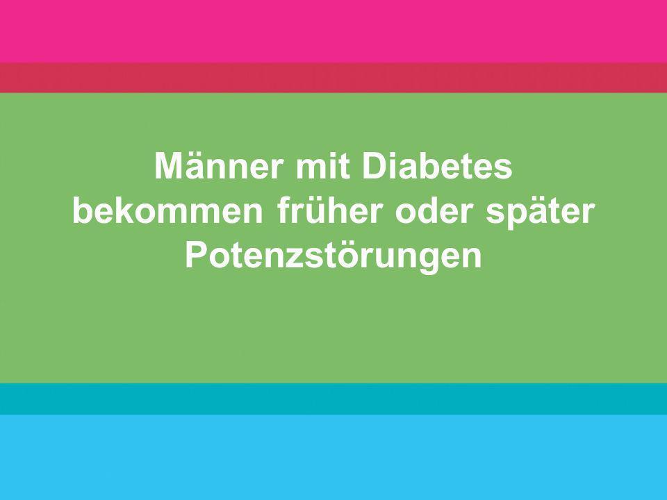 Männer mit Diabetes bekommen früher oder später Potenzstörungen