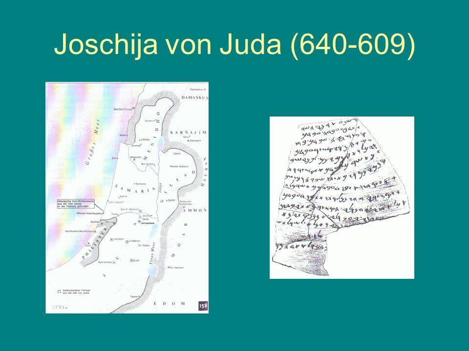 Joschija von Juda (640-609)