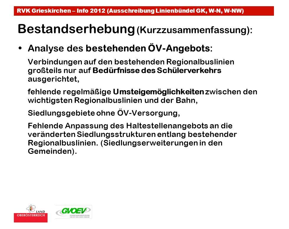 RVK Grieskirchen – Info 2012 (Ausschreibung Linienbündel GK, W-N, W-NW) Bestandserhebung (Kurzzusammenfassung): Analyse des bestehenden ÖV-Angebots: V