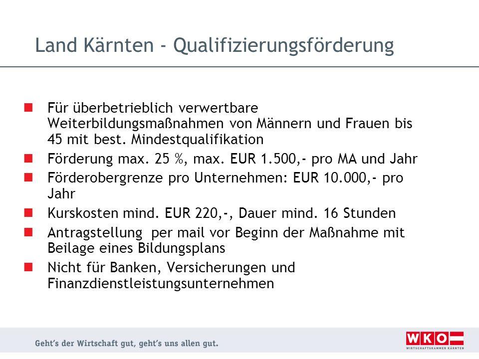 Für überbetrieblich verwertbare Weiterbildungsmaßnahmen von Männern und Frauen bis 45 mit best. Mindestqualifikation Förderung max. 25 %, max. EUR 1.5