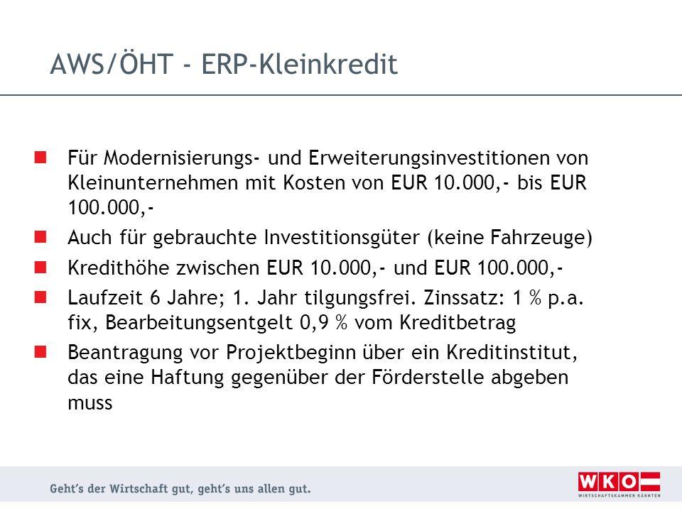 AWS/ÖHT - ERP-Kleinkredit Für Modernisierungs- und Erweiterungsinvestitionen von Kleinunternehmen mit Kosten von EUR 10.000,- bis EUR 100.000,- Auch f