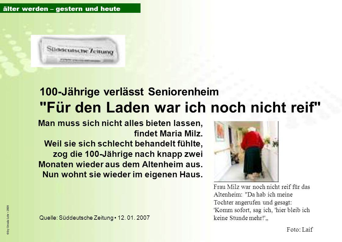 © by Ursula Lehr 2009 100-Jährige verlässt Seniorenheim