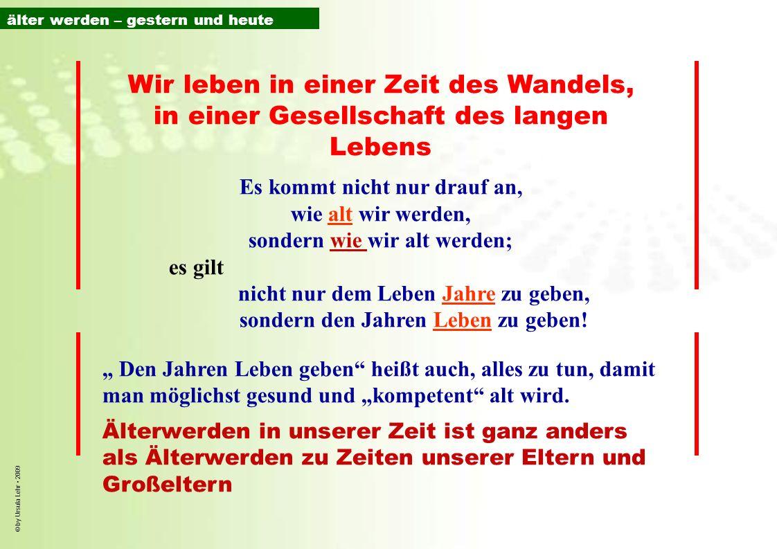 © by Ursula Lehr 2009 2,0 3,6 3,2 2,4 Quelle: Statistisches Jahrbuch 2006, 1 : Schätzung aufgrund der 10.