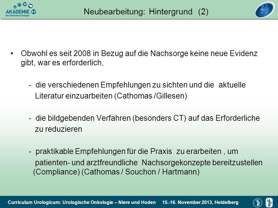 Curriculum Urologicum: Urologische Onkologie – Niere und Hoden 15.-16. November 2013, Heidelberg Neubearbeitung: Hintergrund (2) Obwohl es seit 2008 i