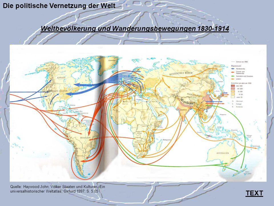 Die politische Vernetzung der Welt Quelle: Haywood John; Völker Staaten und Kulturen; Ein universalhistorischer Weltatlas; Oxford 1997; S. 5.05 Weltbe